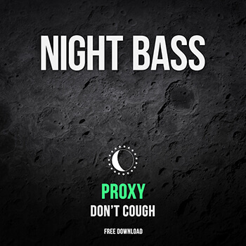 PROXY – DON'T COUGH (FREE DL)